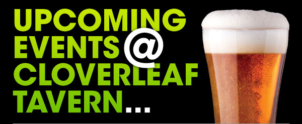 Upcoming events at Cloverleaf Tavern